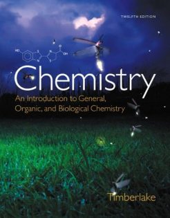 Chemistry An Introduction to General, Organic, and Biological Chemistry Timberlake 12th Edition Test Bank