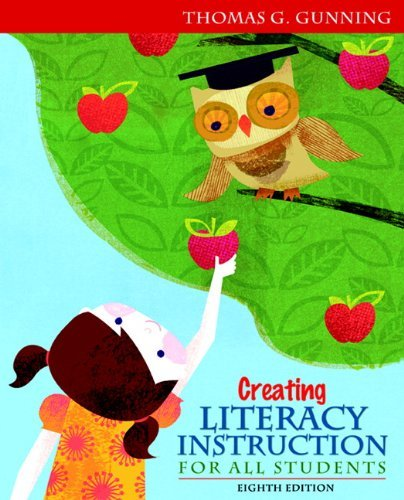 Creating Literacy Instruction for All Students Gunning 8th Edition Test Bank