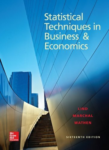 Statistical Techniques in Business and Economics Lind 16th Edition Solutions Manual