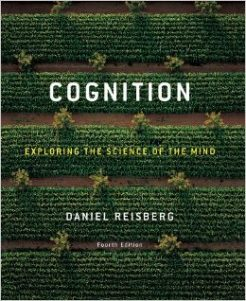 Test Bank For Cognition: Exploring the Science of the Mind (Fourth Edition) by Daniel Reisberg