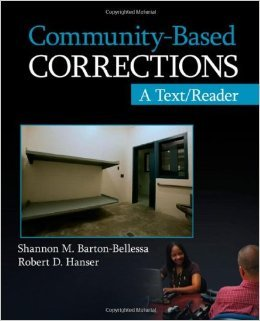 Test Bank For Community-Based Corrections: A Text/Reader (SAGE Text/Reader Series in Criminology and Criminal Justice) by Shannon M. Barton-Bellessa, Robert D. Hanser