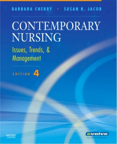 Contemporary Nursing: Issues, Trends & Management, 2007 4 Ed