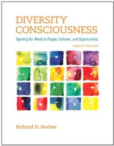 Test Bank for Diversity Consciousness Opening Our Minds to People Cultures and Opportunities 4th Edition Richard D Bucher Download