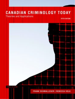 Test Bank for Canadian Criminology Today: Theories and Applications, Fifth Canadian Edition, 5/E 5th Edition
