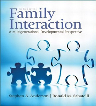 Family Interaction A Multigenerational Developmental Perspective 5th Edition Anderson Sabatelli Test Bank