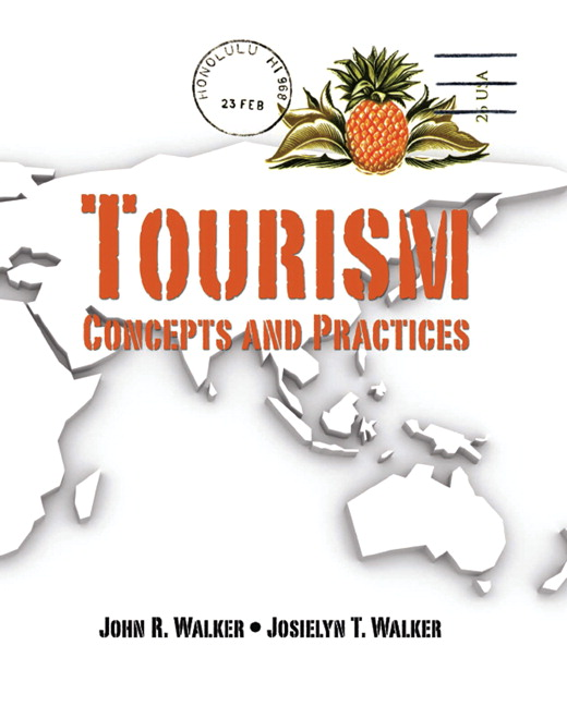 Test Bank for Tourism: Concepts and Practices John R. Walker, Josielyn T. Walker