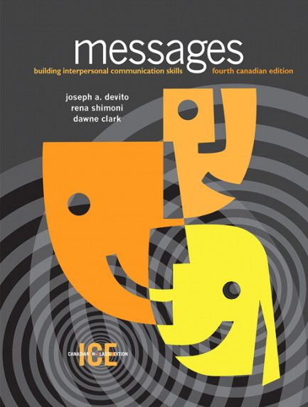 Test Bank for Messages: Building Interpersonal Communication Skills, Fourth Canadian Edition, Canadian In-Class Edition, 4/E 4th Edition