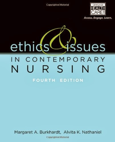 Test Bank Ethics and Issues in Contemporary Nursing 4th Edition Burkhardt