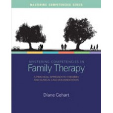Solution Manual for Mastering Competencies in Family Therapy A Practical Approach to Theory and Clinical Case Documentation, 2nd Edition