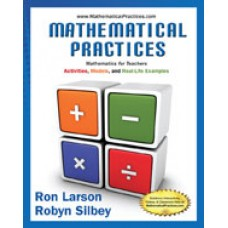 Solution Manual for Mathematical Practices, Mathematics for Teachers Activities, Models, and Real-Life Examples, 1st Edition