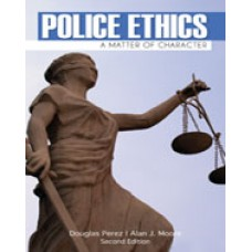 Solution Manual for Police Ethics, 2nd Edition