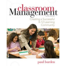 Test Bank for Classroom Management: Creating a Successful K-12 Learning Community, 5th Edition by Burden