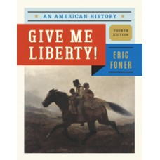 Test Bank for Give Me Liberty! An American History, Fourth Edition