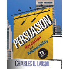 Test Bank for Persuasion Reception and Responsibility, 13th Edition