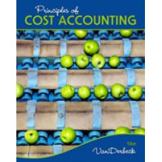 Test Bank for Principles of Cost Accounting, 16th Edition