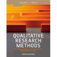 Test Bank for Qualitative Research Methods: Collecting Evidence, Crafting Analysis, Communicating Impact by Tracy
