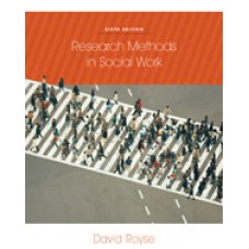 Test Bank for Research Methods in Social Work, 6th Edition