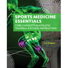 Test Bank for Sports Medicine Essentials Core Concepts in Athletic Training & Fitness Instruction, 3rd Edition