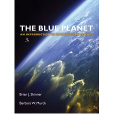 Test Bank for The Blue Planet: An Introduction to Earth System Science, 3rd Edition by Skinner, Murck