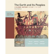 Test Bank for The Earth and Its Peoples, Brief Edition, Volume I, 5th Edition