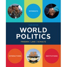 Test Bank for World Politics Interests, Interactions, Institutions, Third Edition