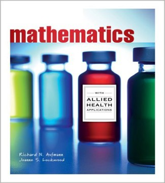 Mathematics with Allied Health Applications 1st Edition Aufmann Lockwood Test Bank