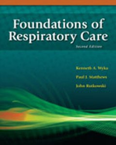 Solution Manual for Foundations of Respiratory Care, 2nd Edition: Wyka