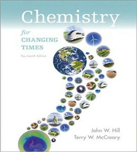 Chemistry for Changing Times 14th Edition Hill McCreary Solution Manual