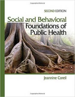 Downloadable Test Bank for Social And Behavioral Foundations Of Public Health Social a Behavioral Fouations of Public Health Edition Coreil