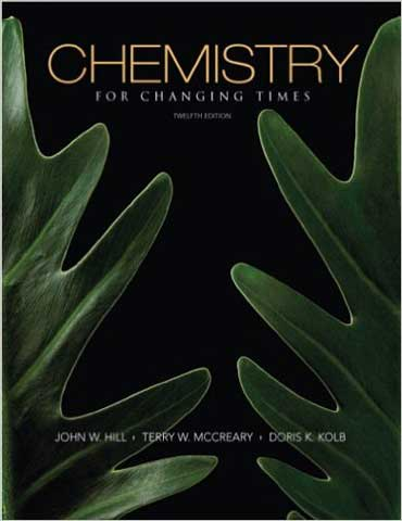 Solution Manual for Chemistry For Changing Times 12th Edition Hill