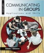 Test Bank for Communicating In Groups Applications And Skills 8th Edition Adams