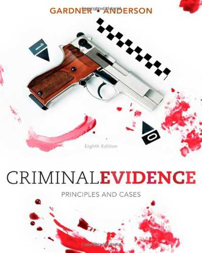 Test Bank for Criminal Evidence Principles And Cases 8th Edition Gardner