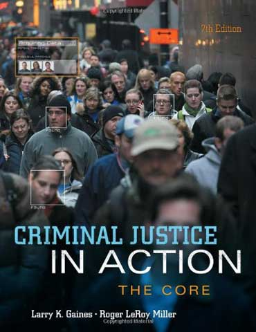 Test Bank for Criminal Justice In Action The Core 7th Edition Gaines