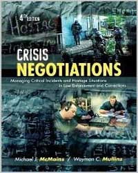 Test Bank for Crisis Negotiations 4th Edition Mcmains