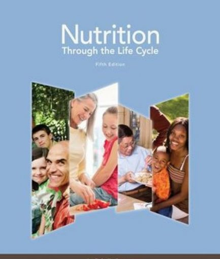 Solution Manual For Nutrition Through The Life Cycle 5th Edition Judith E. Brown