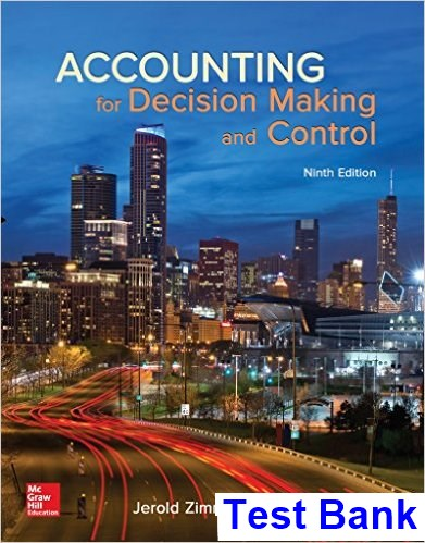 Accounting for Decision Making and Control 9th Edition Zimmerman Test Bank