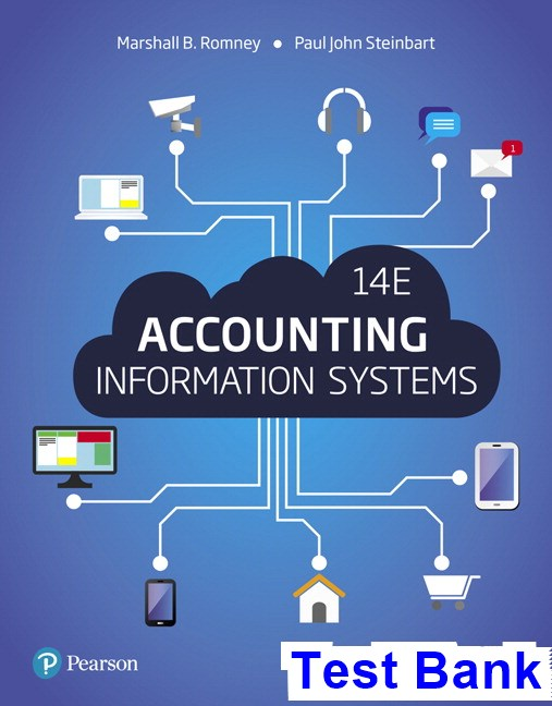 accounting information systems romney test bank Free essay: accounting information systems test bank 10th edition chapter 1 ( new version) multiple choice 1 a set of two or more.