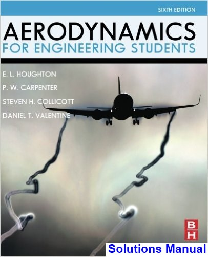 Aerodynamics for Engineering Students 6th Edition Houghton Solutions Manual