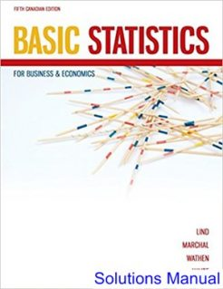 Basic Statistics for Business and Economics Canadian 5th Edition Lind Solutions Manual