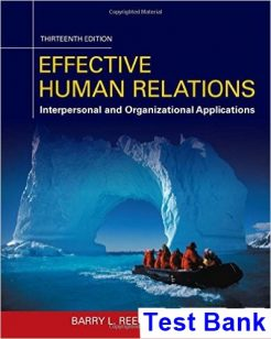 Effective Human Relations Interpersonal And Organizational Applications 13th Edition Reece Test Bank