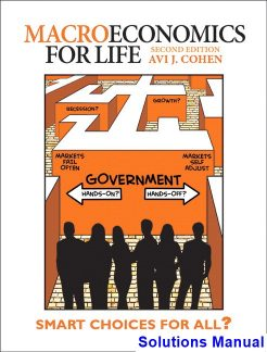 Macroeconomics for Life Smart Choices for All Canadian 2nd Edition Cohen Solutions Manual