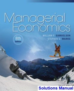 Managerial Economics 8th Edition Samuelson Solutions Manual