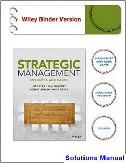 Strategic Management Concepts and Cases 1st Edition Dyer Solutions Manual
