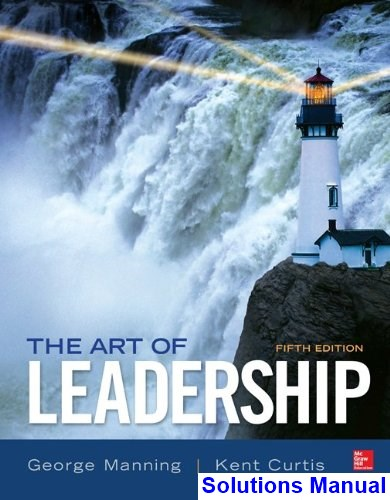 Art of Leadership 5th Edition Manning Solutions Manual