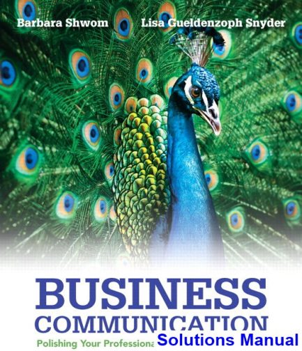 Business Communication Polishing Your Professional Presence 2nd Edition Shwom Solutions Manual