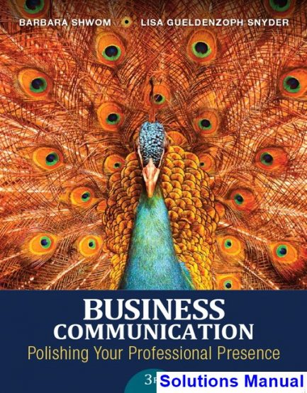 Business Communication Polishing Your Professional Presence 3rd Edition Shwom Solutions Manual