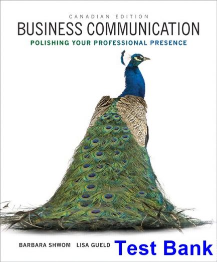 Business Communication Polishing Your Professional Presence Canadian 1st Edition Shwom Test Bank