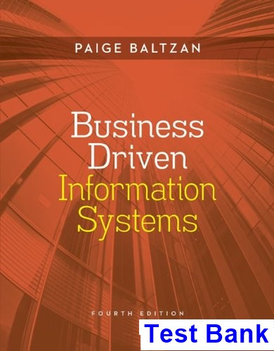 Business Driven Information Systems 4th Edition Paige Baltzan Test Bank