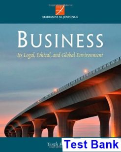 Business Its Legal Ethical and Global Environment 10th Edition Jennings Test Bank