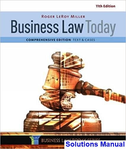 Business Law Today Comprehensive 11th Edition Miller Solutions Manual